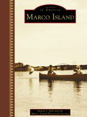 """""""Images of America: Marco Island"""" by Austin J. Bell,"""
