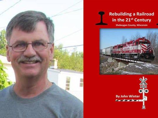 "Author John Winter, who has written ""Rebuilding a Railroad"