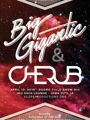SCOPE Productions announced that Big Gigantic and Cherub will return to Iowa City to perform at 8 p.m. April 13 in the IMU Main Lounge.