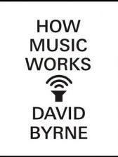 david-byrne-how-music-works