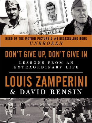 'Don't Give Up, Don't Give In' by Louis Zamperini and David Rensin