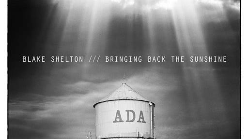 """Blake Shelton, """"Bringing Back the Sunshine."""""""
