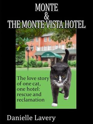 """Danielle Lavery's """"Monte & The Monte Vista Hotel"""" is popular new book about the historic Monte Vista Hotel and its resident cat. The story is from the cat's viewpoint."""