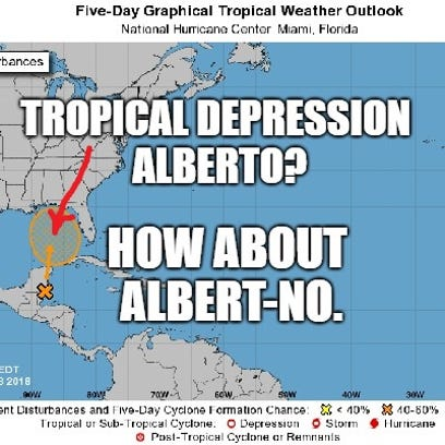 BDB: Tropical Depression Alberto? How about Albert-NO. It's May.