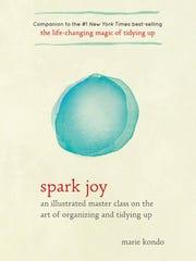 """""""Spark Joy"""" by Marie Kondo."""