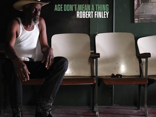 """Robert Finley: """"Age Don't Mean A Thing."""""""