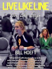 """""""Live Like Line, Love Like Ellyn"""" by Bill Hoeft."""