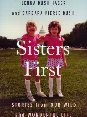 """Sisters First"" by Jenna Bush Hager and Barbara Pierce Bush"