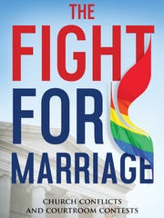 """The Fight for Marriage: Church Conflicts and Courtroom Contests"" was written by Nashville attorneys Phillip F. Cramer and William Harbison."