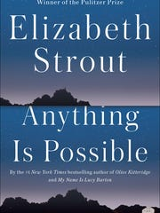 Anything Is Possible. By Elizabeth Strout. Random House.