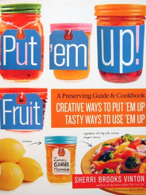 """""""Put 'em up! Fruit: A Preserving Guide and Cookbook,"""" by Sherrie Brooks Vinton"""