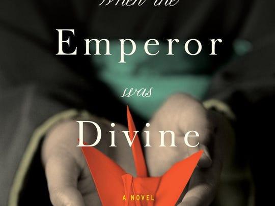 """""""When The Emperor Was Divine,"""" Julie Otsuka's first"""