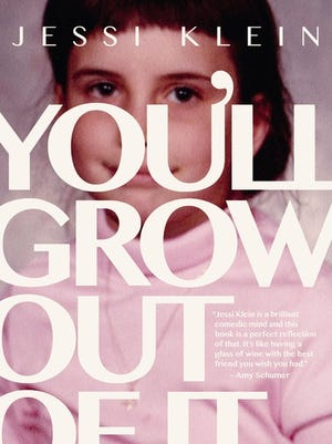 """""""You'll Grow Out of It,"""" by Jessi Klein"""