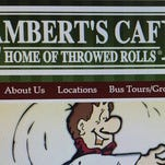 "Lambert's Cafe refers to itself as ""Home of Throwed Rolls."""