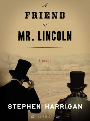 'A Friend of Mr. Lincoln' by Stephen Harrigan
