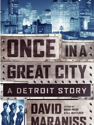 "Cover art for ""Once In A Great   City: A Detroit Story"" by David  Maraniss"