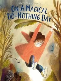 """On a Magical Do-Nothing Day"" is a picture book with ideas on how to handle boredom."