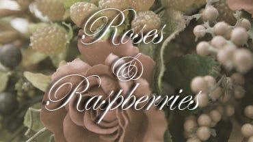 Roses & Raspberries