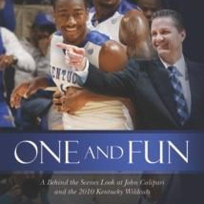 """""""One and Fun: A Behind the Scenes Look at John Calipari and the 2010 Kentucky Wildcats."""" by Aaron Torres, is available on Amazon and in bookstores now."""