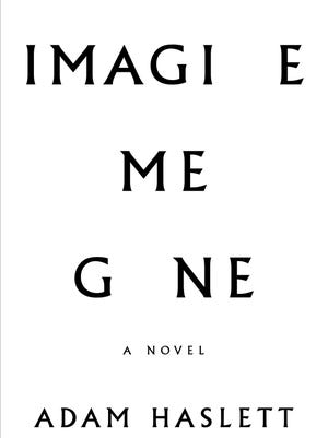 'Imagine Me Gone' by Adam Haslett