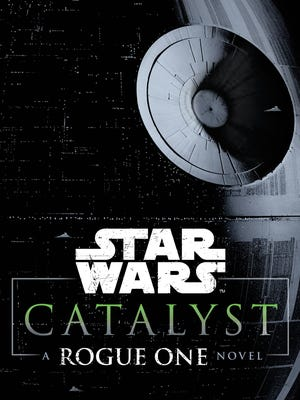 The cover of the new 'Star Wars' novel 'Catalyst: Rogue One.'