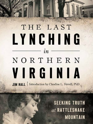 The Last Lynching in Northern Virginia by Jim Hall.