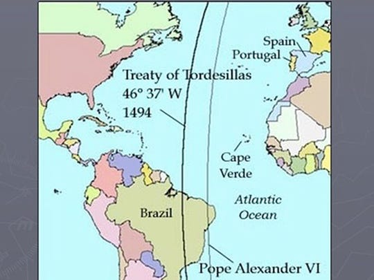 """On July 2, 1494, Spain and Portugal – with the blessing and guidance of Pope Alexander VI - divided between them a prize that at the time was conveniently named the """"El Nuevo Mundo"""" – the New World."""