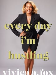 "The book ""Every Day I'm Hustling,"" by Vivica A. Fox, will arrive in stores April 3."