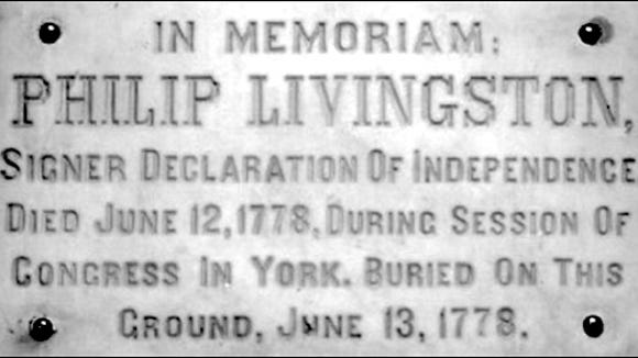 Marble slab marking the original burial location of Philip Livingston, Signer of the Declaration of Independence.  For many years, this marker was displayed on the east wall of Woolworth's in the first block of West Market Street in York, PA. (Pinterest)