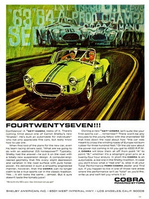 """It's pretty clear Ford never followed the Automobile Manufacturers Association (AMA) """"no racing agreement"""" as back in 1965, it advertised its 427 Ford Cobra with a top speed of 175 mph and acceleration to 60 mph in 4.2-seconds. Any person with $5,995 could walk into a Ford dealer and buy one. Today, these 427 Cobras bring millions at the major car auctions."""