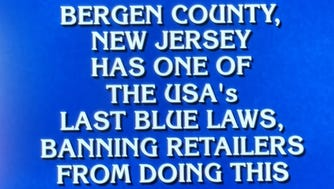 "A clue on ""Jeopardy!"" about Bergen County's blue laws caused confusion when the host, Alex Trebek, allowed an answer, in the form of a question, that suggested the laws ban alcohol sales on Sundays."