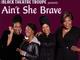4/10-26: 'Ain't She Brave' | Black Theatre Troupe presents