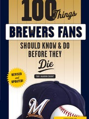 """100 Things Brewers Fans Should Know & Do Before They"