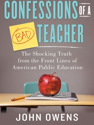 """'Confessions of a Bad Teacher' tells the """"shocking"""" truth about the U.S. education system."""