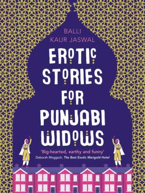 Erotic Stories for Punjabi Widows. By Balli Kaur Jaswal. William Morrow. 304 pages. $26.99.