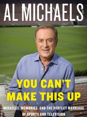 """""""You Can't Make This Up,"""" by Al Michaels."""