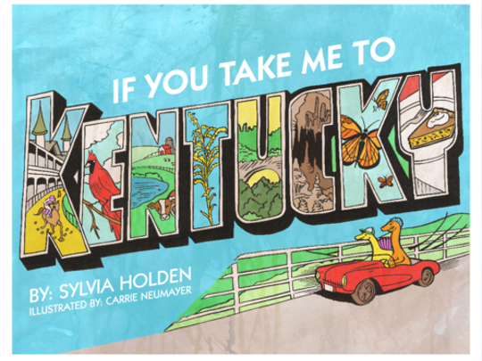 """If You Take Me To Kentucky,"" by Sylvia Holden"