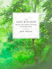 "This undated photo provided by Clarkson Potter/Penguin Random House shows the cover of a new cookbook called ""The Lost Kitchen: Recipes and A Good Life Found in Freedom, Maine."" In addition to offering recipes, the cookbook tells the remarkable story of Erin French, owner of The Lost Kitchen, a 40-seat restaurant in an old mill in a tiny Maine town. French started cooking as a teenager working in her dad's diner, then gave dinner parties in her apartment before opening the restaurant, which got thousands of calls this year on April 1 when French opened reservations for the season."
