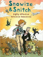'Snowize and Snitch: Highly Effective Defective Detectives' by K.H. Briner