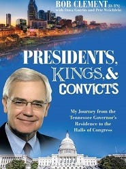 """Bob Clement's Book """"Presidents, Kings, & Convicts."""""""