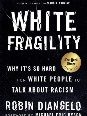 """""""White Fragility"""" by Robin DiAngelo will be the topic of the Let's Talk About Race virtual book discussion series starting July 20 in Easton.  [Courtesy}"""
