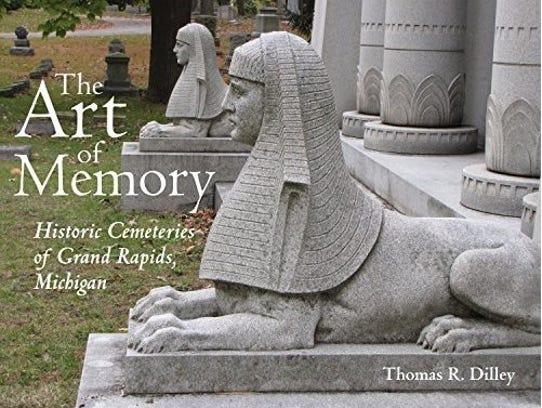 The Art of Memory: Historic Cemeteries of Grand Rapids,