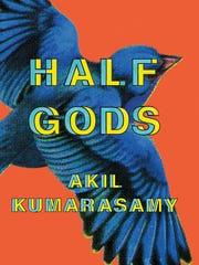 """""""Half Gods"""" by Akil Kumarasamy"""