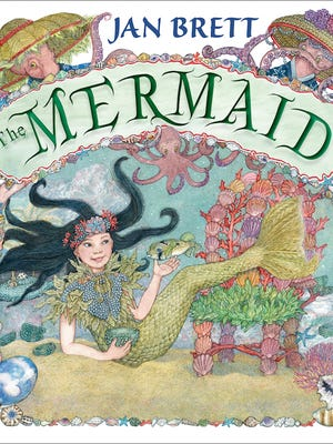 "The cover of Jan Brett's newest book, ""The Mermaid."" The best-selling children's author and illustrator will be in Thousand Oaks on Saturday."