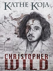 'Christopher Wild,' a 2017 novel by Detroit author Kathe Koja.