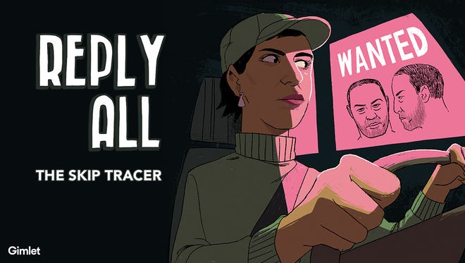 The podcast Reply All features a two-episode story, 'The Skip Tracer,' which follows one of the greatest bounty hunters in the world.