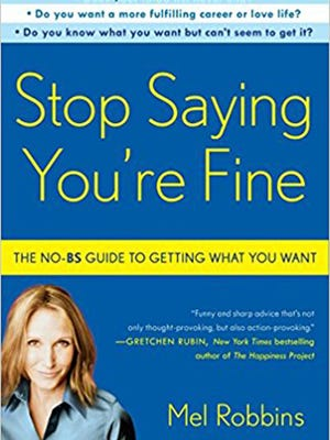 Stop Saying You're Fine, Author by Mel Robbins.