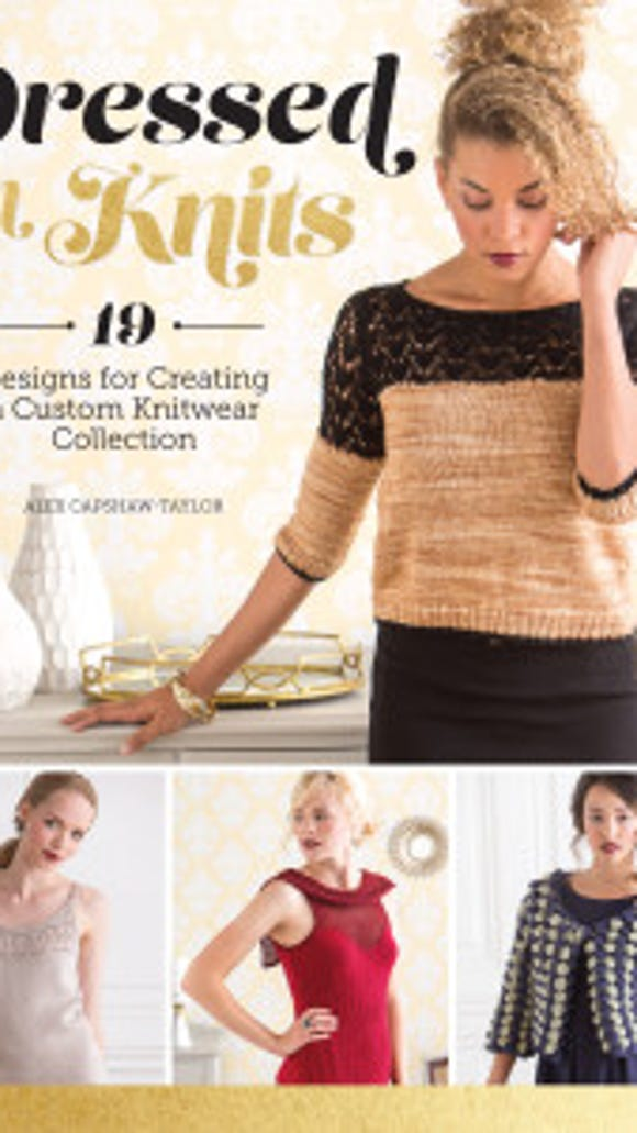 """""""Dressed in Knits"""" by Alex Capshaw-Taylor is a collection of 19 haute-couture designs to knit."""