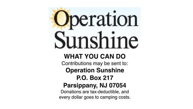 Contributions may be sent to Operation Sunshine, P.O. Box 217, Parsippany, N.J. 07054. Donations are tax-deductible, and every dollar goes to camping costs.