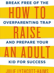 """""""How to Raise an Adult"""" cover"""